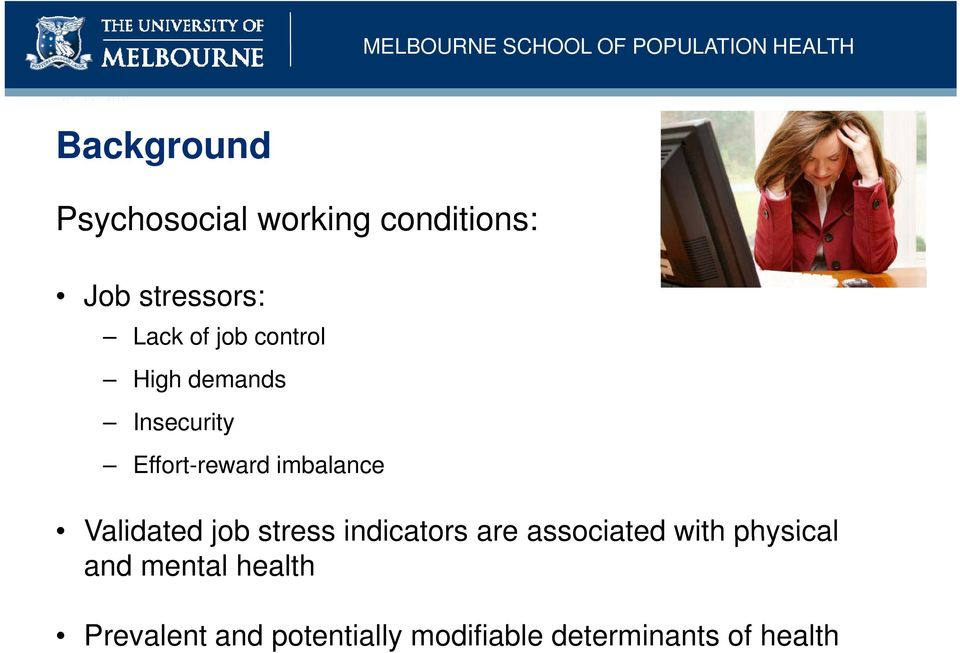 Validated job stress indicators are associated with physical and