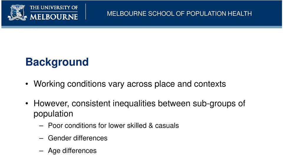 sub-groups of population Poor conditions for lower