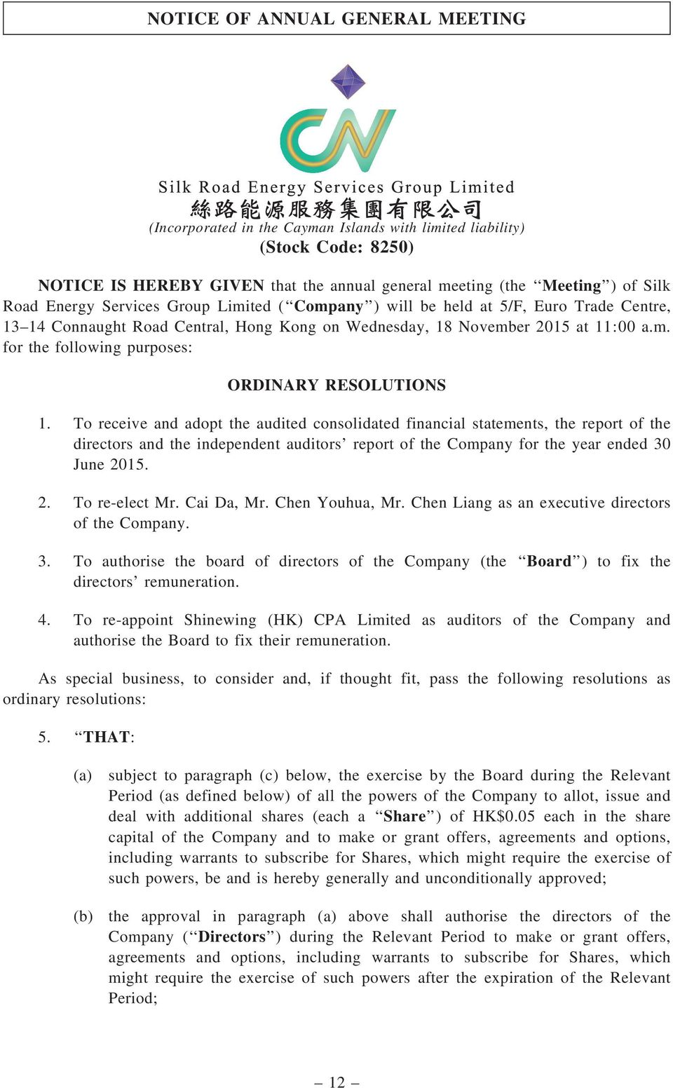 To receive and adopt the audited consolidated financial statements, the report of the directors and the independent auditors report of the Company for the year ended 30 June 2015. 2. To re-elect Mr.
