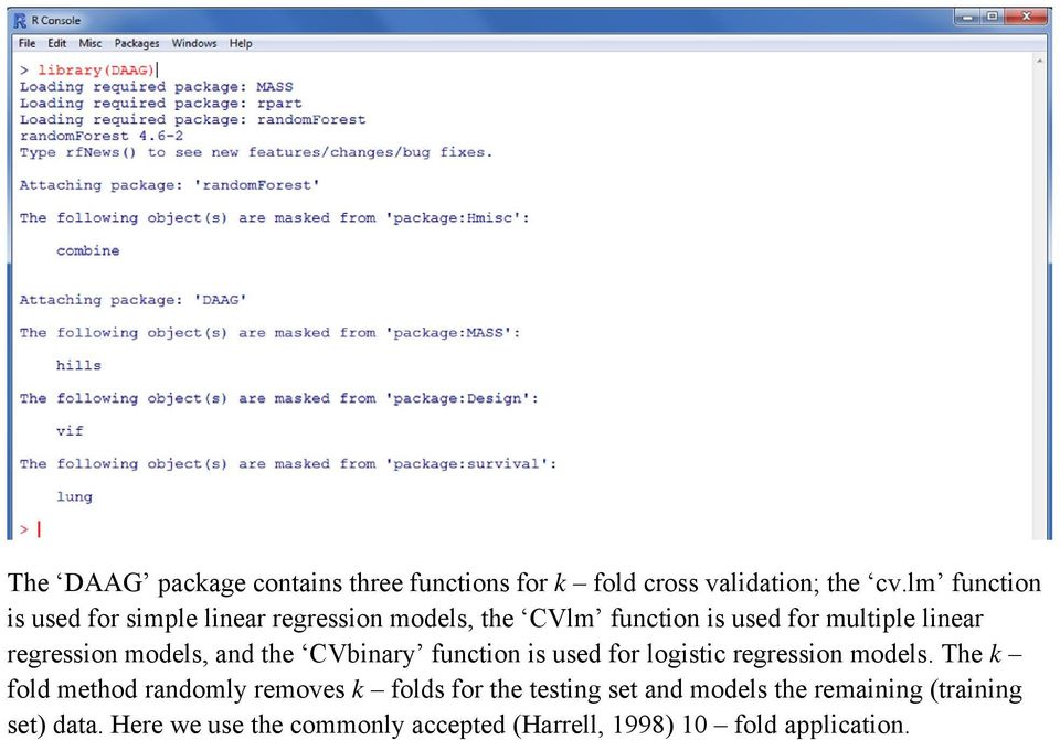 regression models, and the CVbinary function is used for logistic regression models.