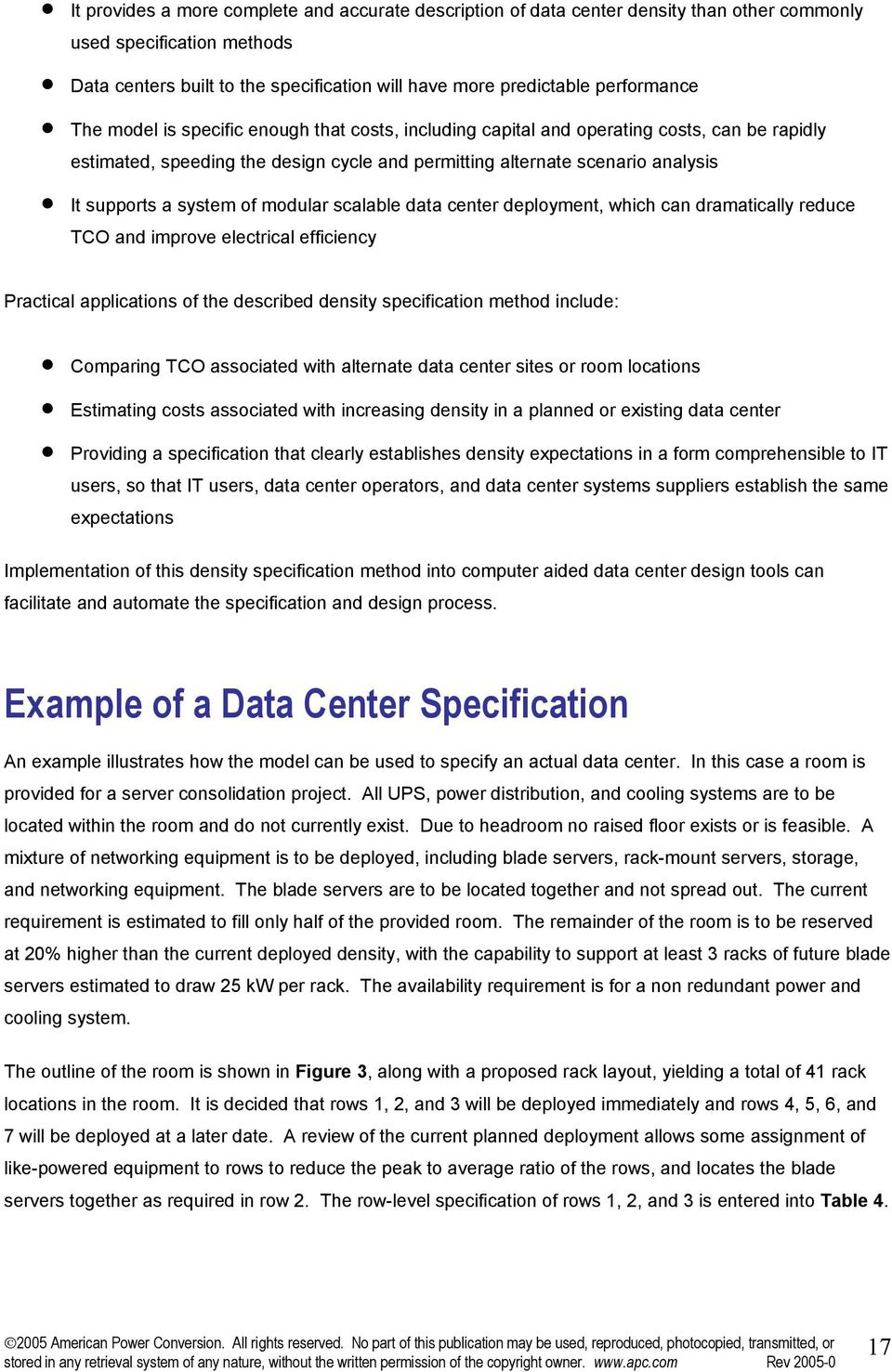 a system of modular scalable data center deployment, which can dramatically reduce TCO and improve electrical efficiency Practical applications of the described density specification method include: