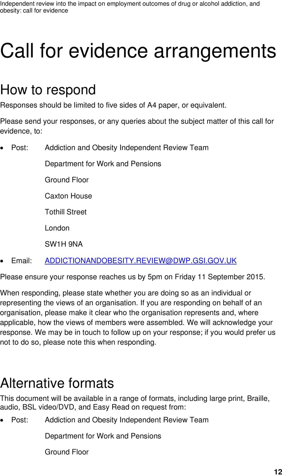 Caxton House Tothill Street London SW1H 9NA Email: ADDICTIONANDOBESITY.REVIEW@DWP.GSI.GOV.UK Please ensure your response reaches us by 5pm on Friday 11 September 2015.