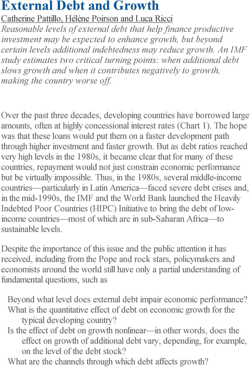 An IMF study estimates two critical turning points: when additional debt slows growth and when it contributes negatively to growth, making the country worse off.