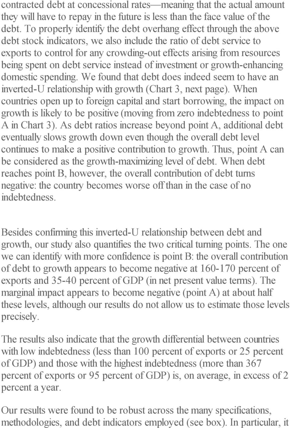 resources being spent on debt service instead of investment or growth-enhancing domestic spending.