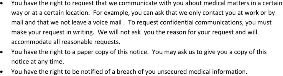 To request confidential communications, you must make your request in writing.