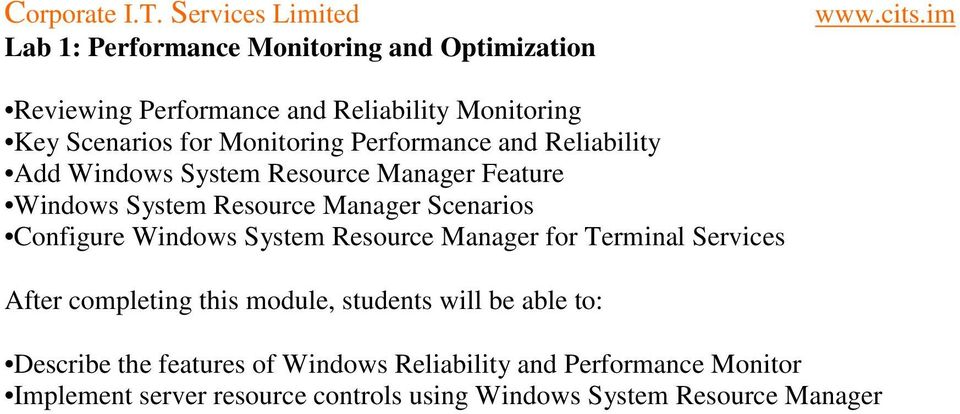 Manager Scenarios Configure Windows System Resource Manager for Terminal Services Describe the features of