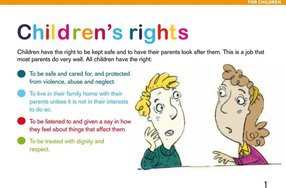 All children have the right: To be safe and cared for, and protected from violence, abuse and neglect.