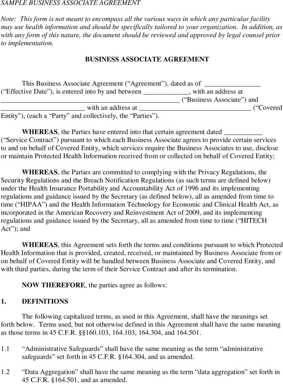 BUSINESS ASSOCIATE AGREEMENT This Business Associate Agreement ( Agreement ), dated as of ( Effective Date ), is entered into by and between, with an address at ( Business Associate ) and with an