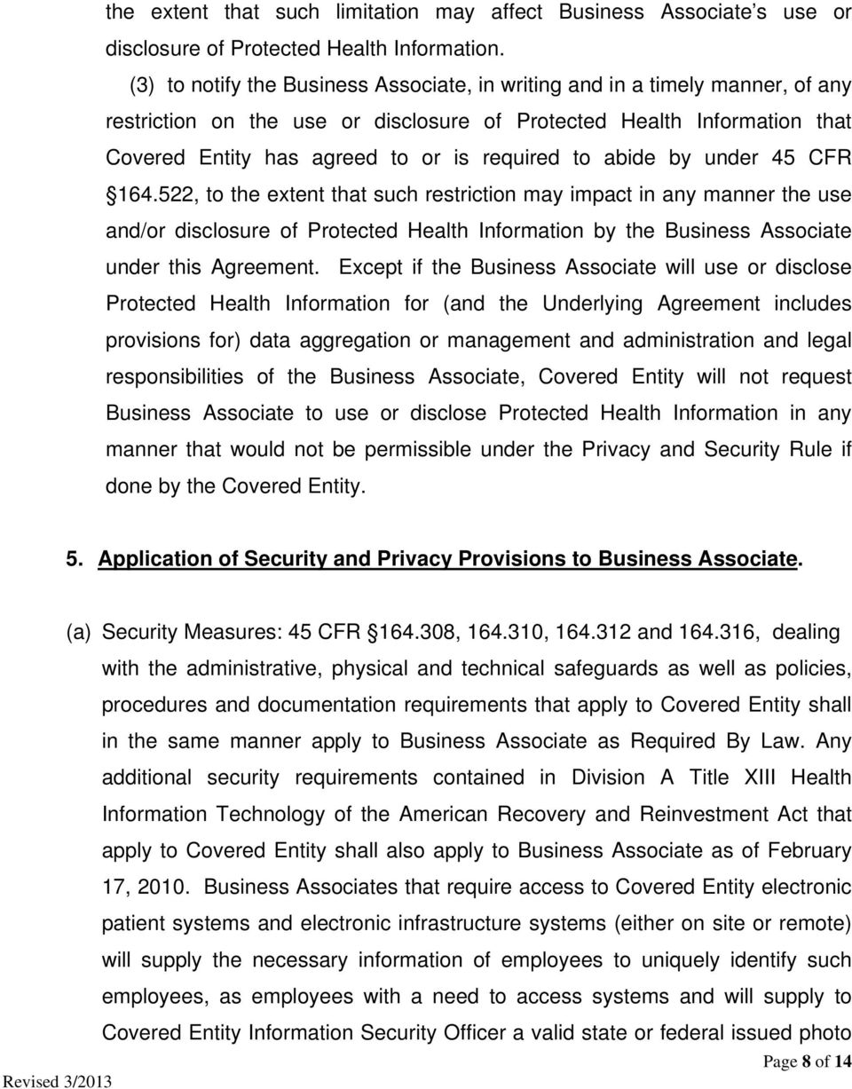 to abide by under 45 CFR 164.522, to the extent that such restriction may impact in any manner the use and/or disclosure of Protected Health Information by the Business Associate under this Agreement.