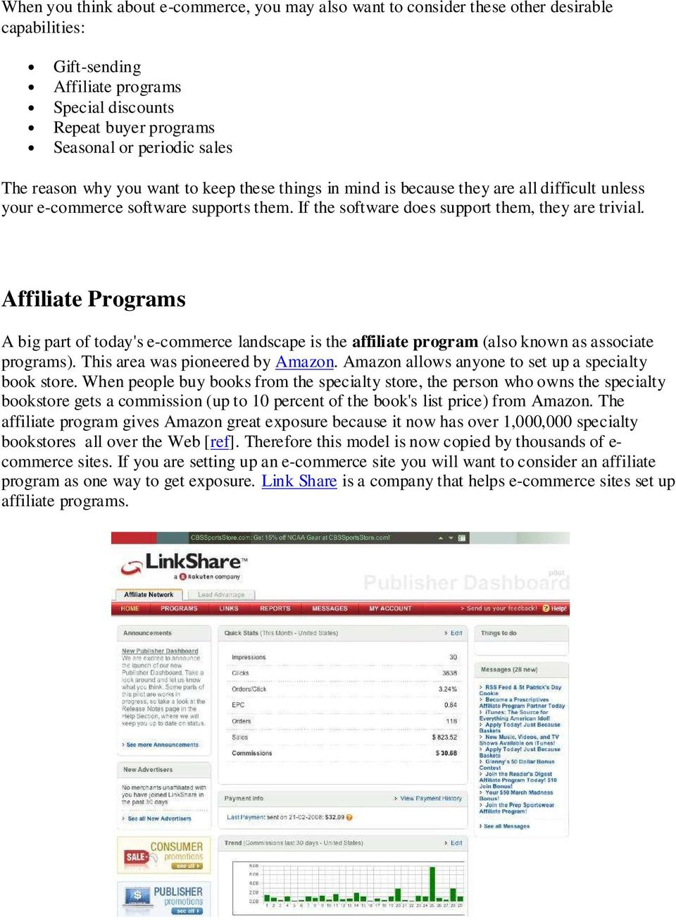 Affiliate Programs A big part of today's e-commerce landscape is the affiliate program (also known as associate programs). This area was pioneered by Amazon.