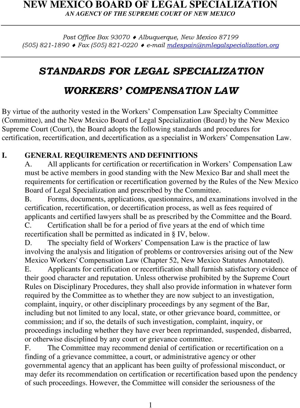 org STANDARDS FOR LEGAL SPECIALIZATION WORKERS COMPENSATION LAW By virtue of the authority vested in the Workers Compensation Law Specialty Committee (Committee), and the New Mexico Board of Legal