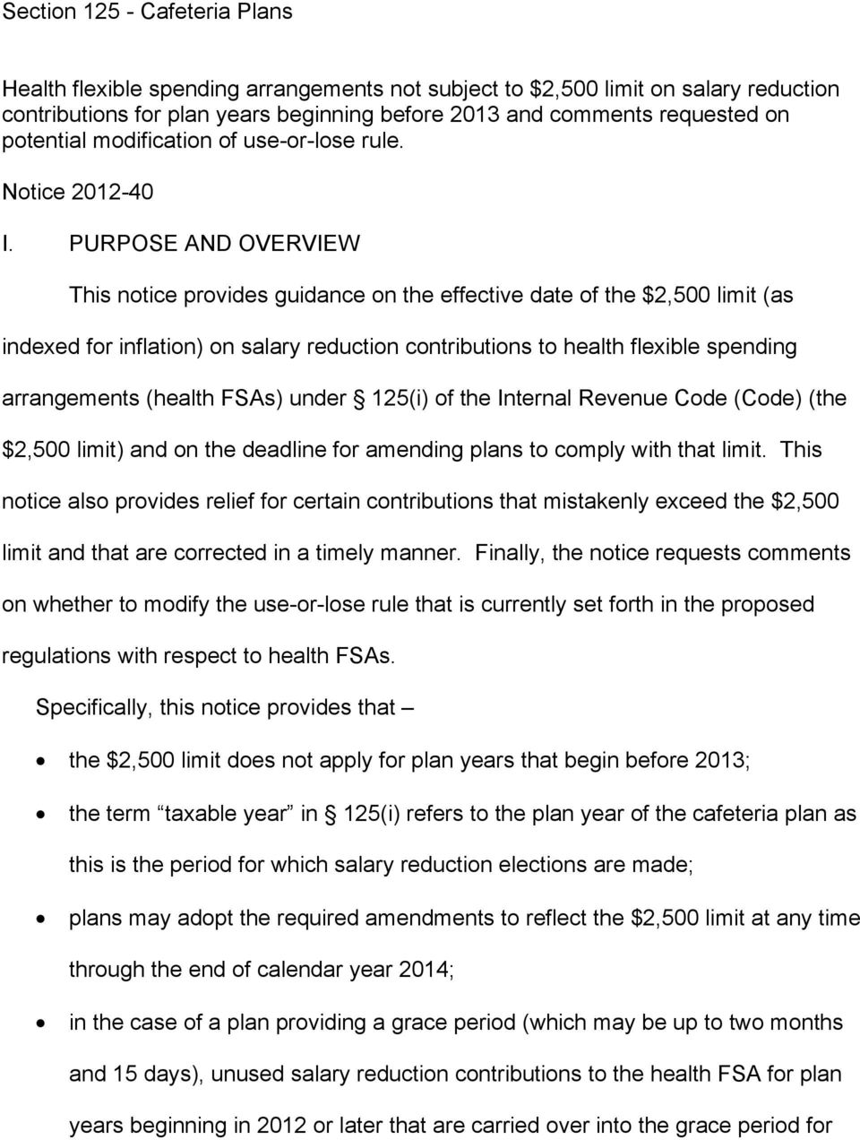 PURPOSE AND OVERVIEW This notice provides guidance on the effective date of the $2,500 limit (as indexed for inflation) on salary reduction contributions to health flexible spending arrangements