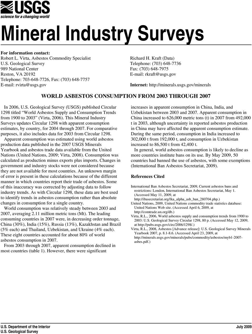 S. Geological Survey (USGS) published Circular 1298 titled World Asbestos Supply and Consumption Trends from 1900 to 2003 (Virta, 2006).