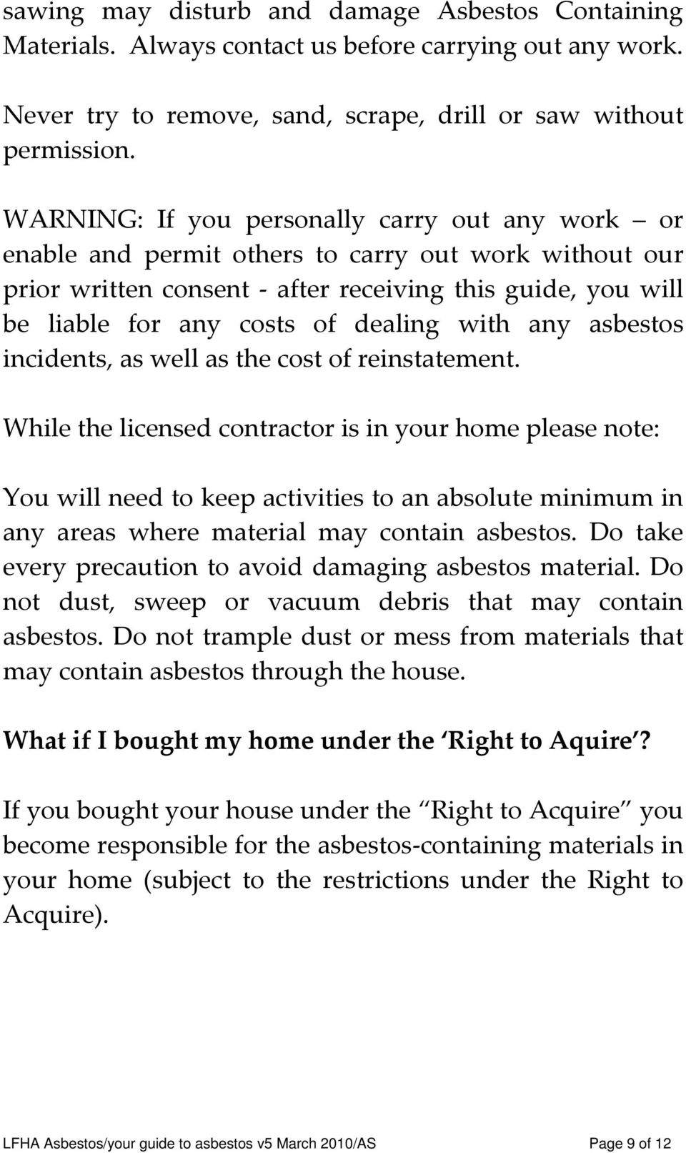 with any asbestos incidents, as well as the cost of reinstatement.