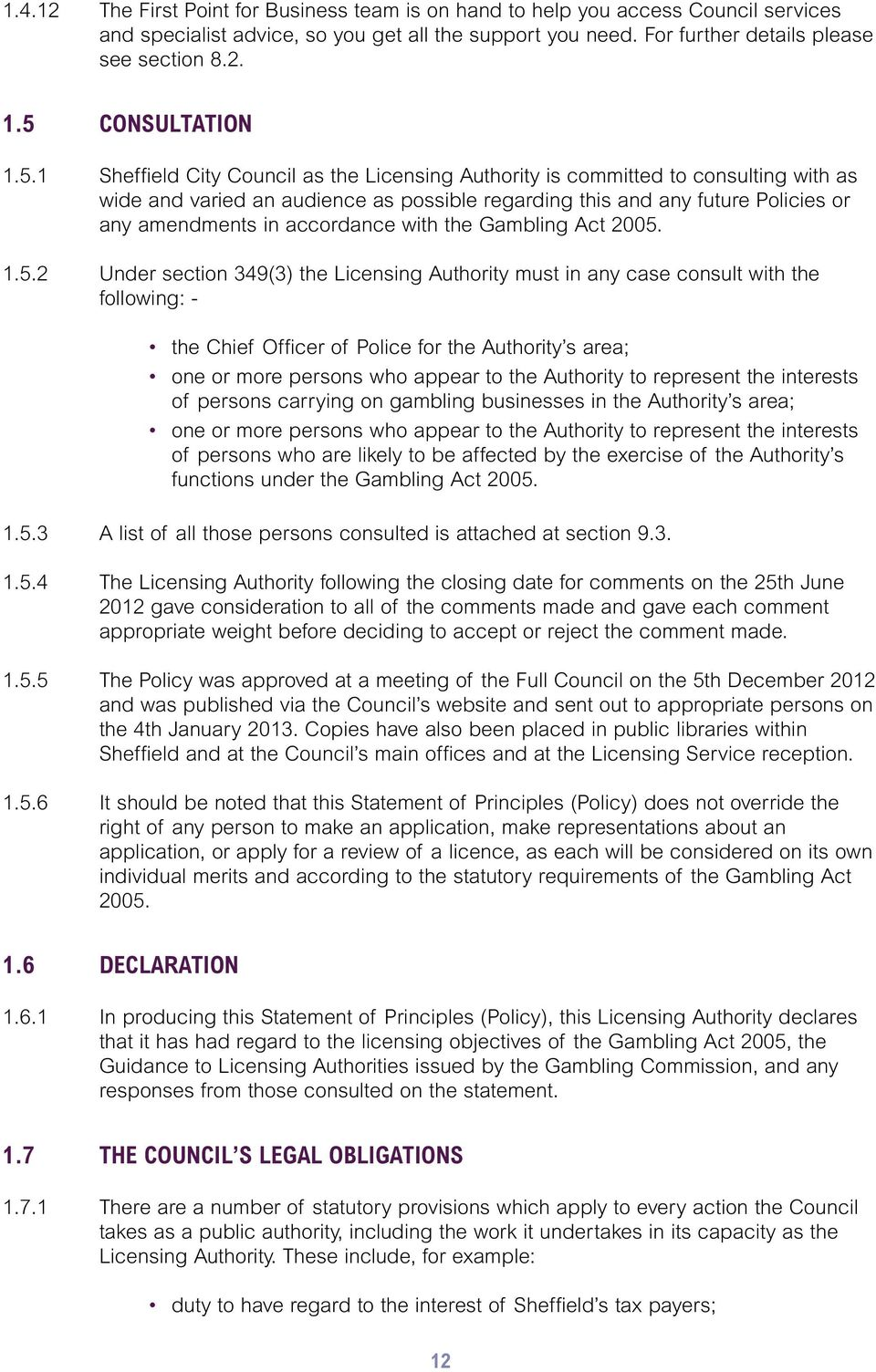 amendments in accordance with the Gambling Act 2005.