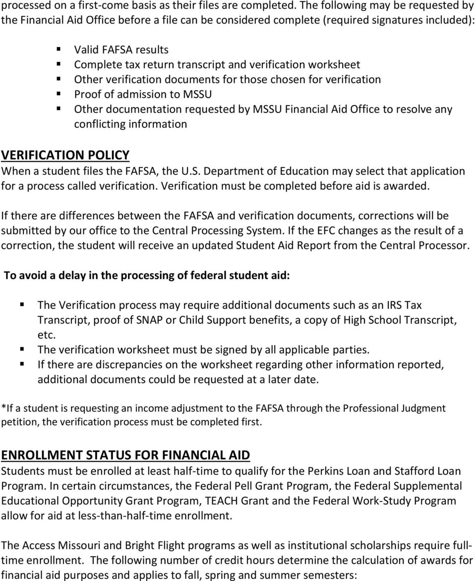 worksheet Other verification documents for those chosen for verification Proof of admission to MSSU Other documentation requested by MSSU Financial Aid Office to resolve any conflicting information