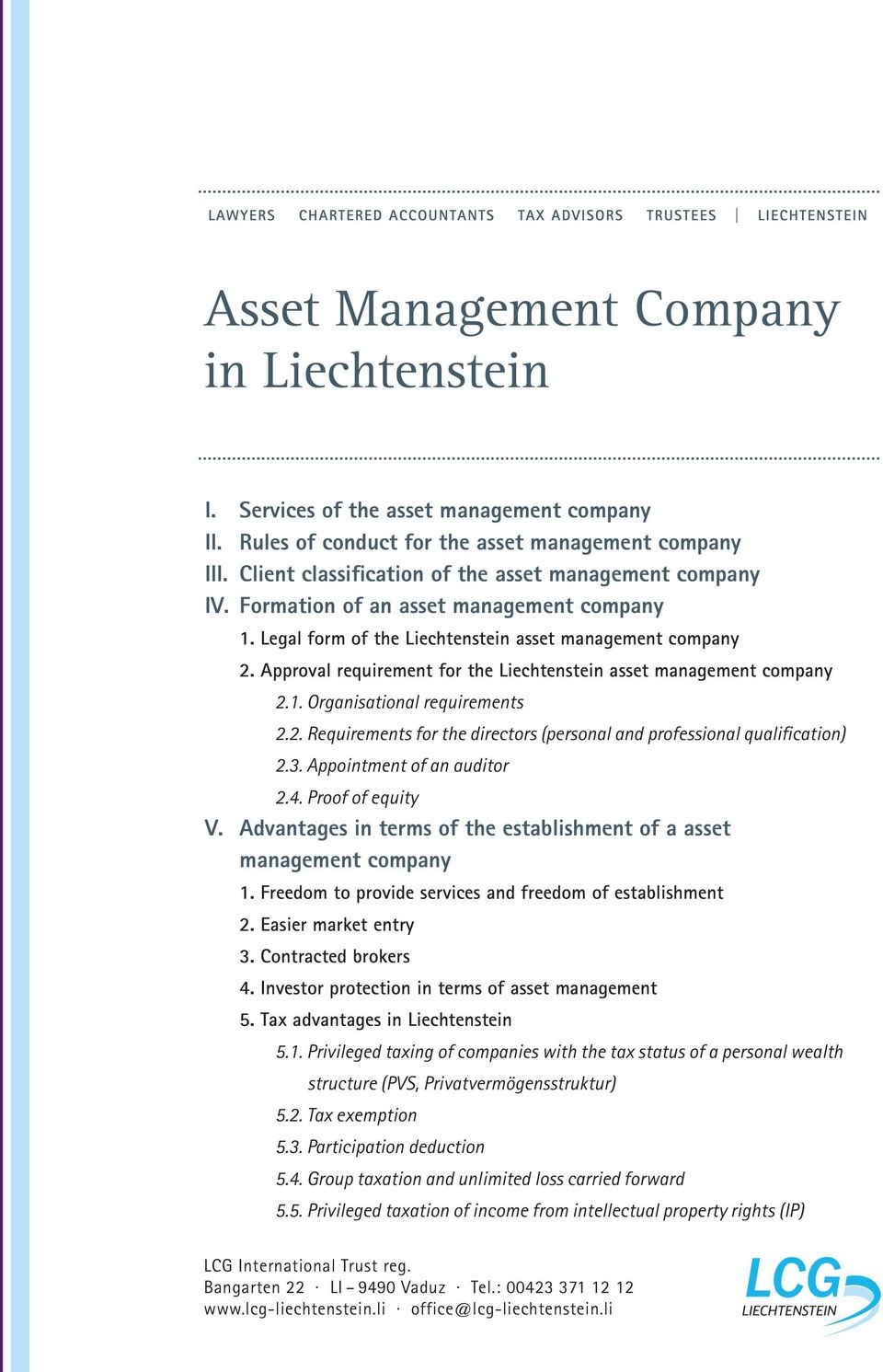 Approval requirement for the Liechtenstein asset management company 2.1. Organisational requirements 2.2. Requirements for the directors (personal and professional qualification) 2.3.