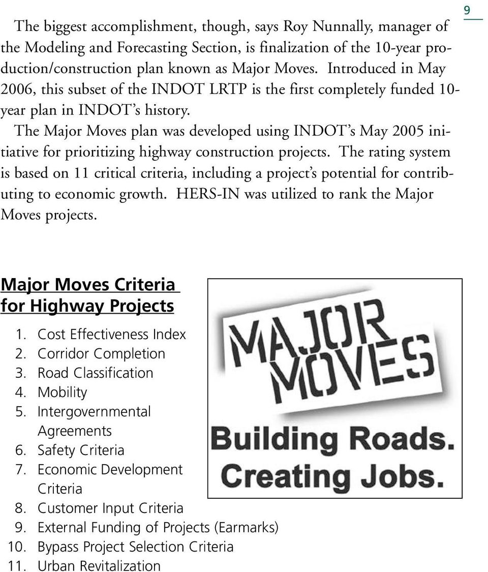 The Major Moves plan was developed using INDOT s May 2005 initiative for prioritizing highway construction projects.