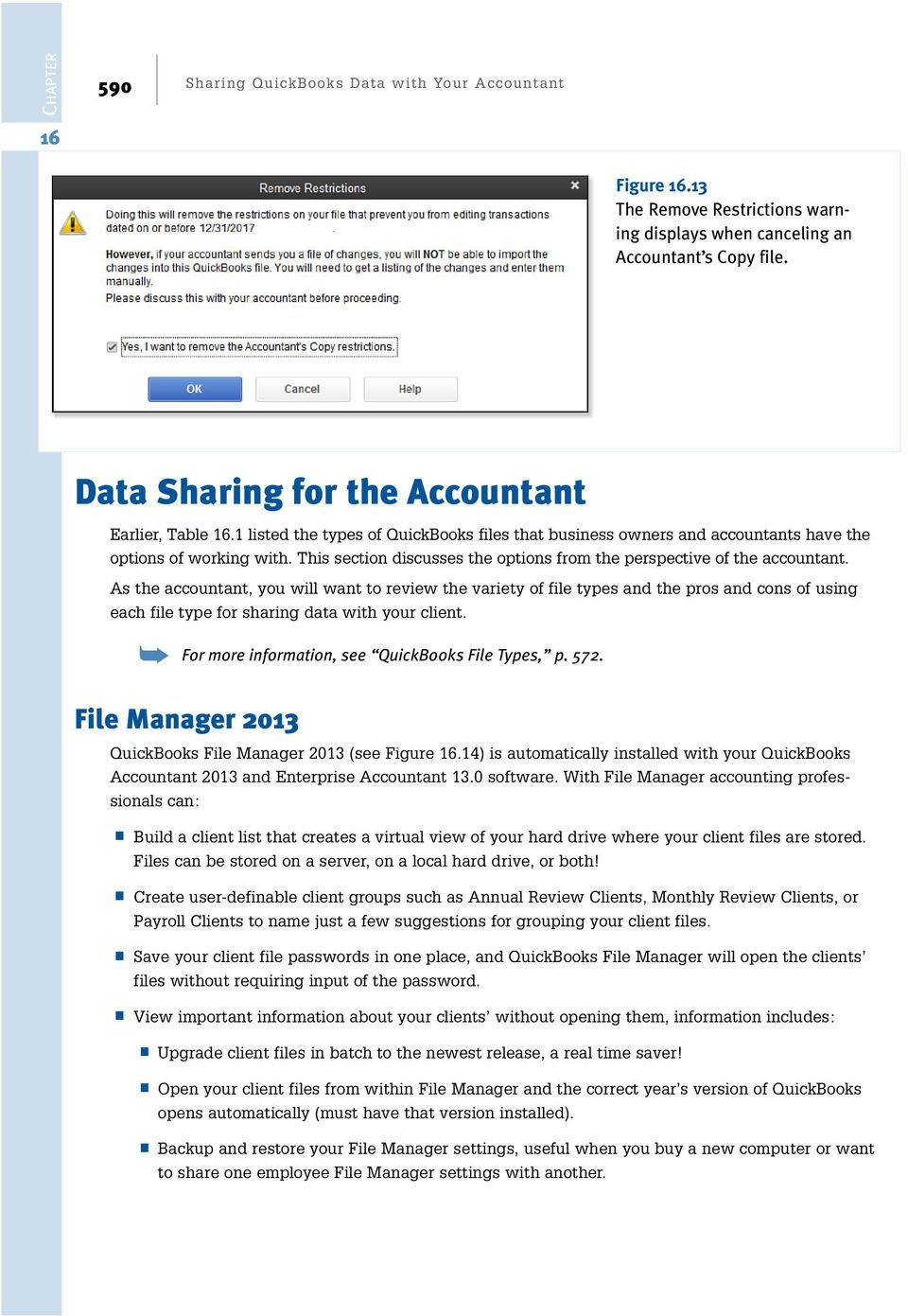 As the accountant, you will want to review the variety of file types and the pros and cons of using each file type for sharing data with your client.