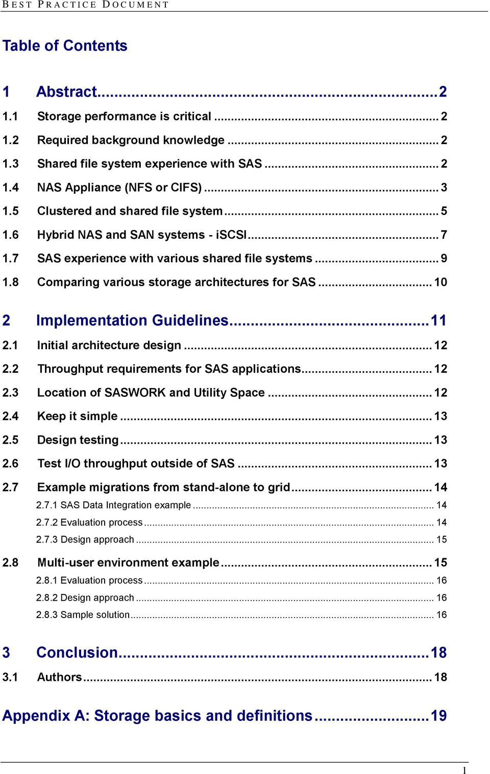 8 Comparing various storage architectures for SAS... 10 2 Implementation Guidelines... 11 2.1 Initial architecture design... 12 2.2 Throughput requirements for SAS applications... 12 2.3 Location of SASWORK and Utility Space.