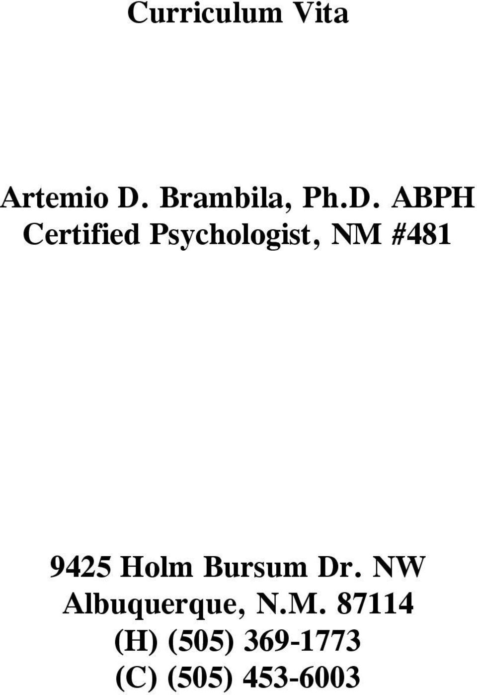 ABPH Certified Psychologist, NM #481 9425
