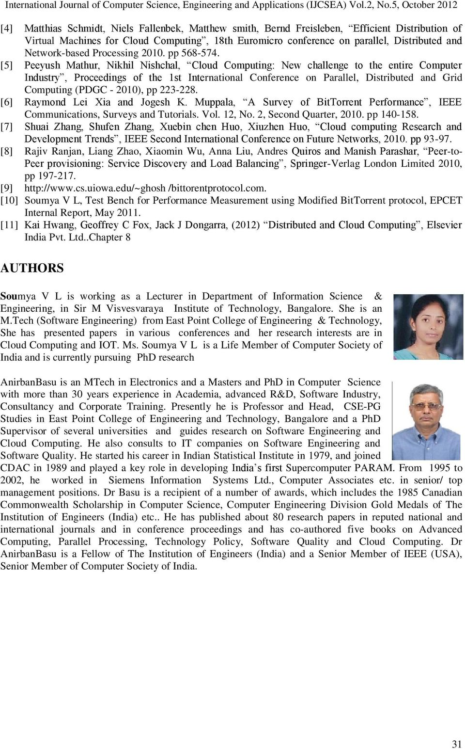 [5] Peeyush Mathur, Nikhil Nishchal, Cloud Computing: New challenge to the entire Computer Industry, Proceedings of the 1st International Conference on Parallel, Distributed and Grid Computing (PDGC