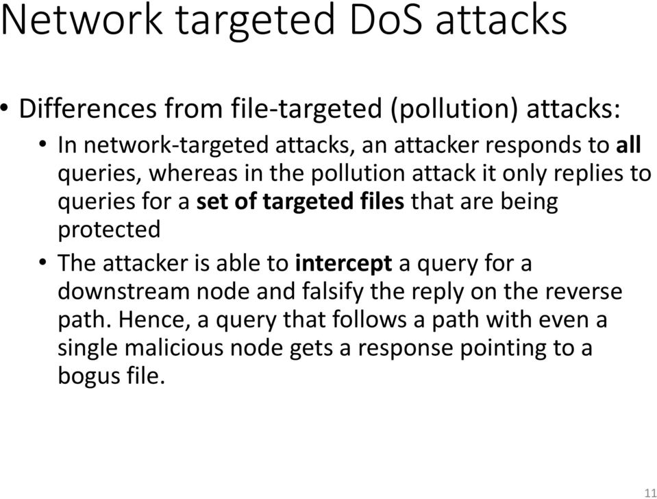 files that are being protected The attacker is able to intercepta query for a downstream node and falsify the reply on