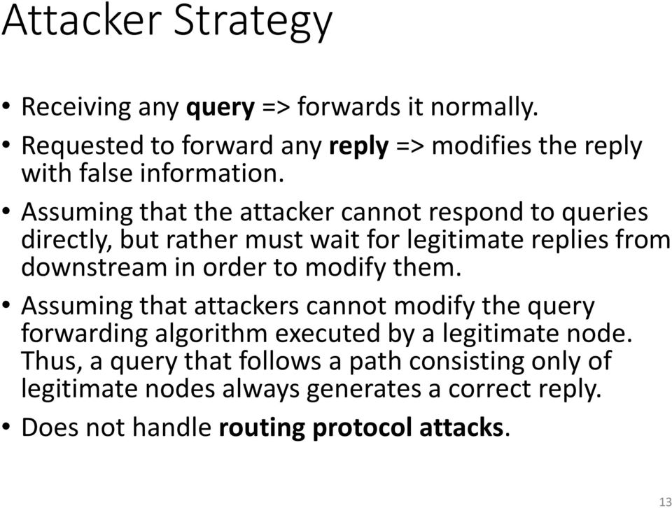 Assuming that the attacker cannot respond to queries directly, but rather must wait for legitimate replies from downstream in order