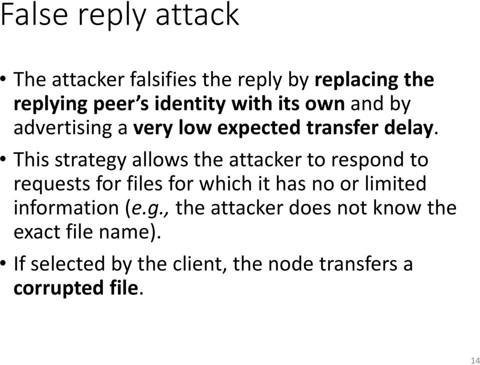 This strategy allows the attacker to respond to requests for files for which it has no or limited