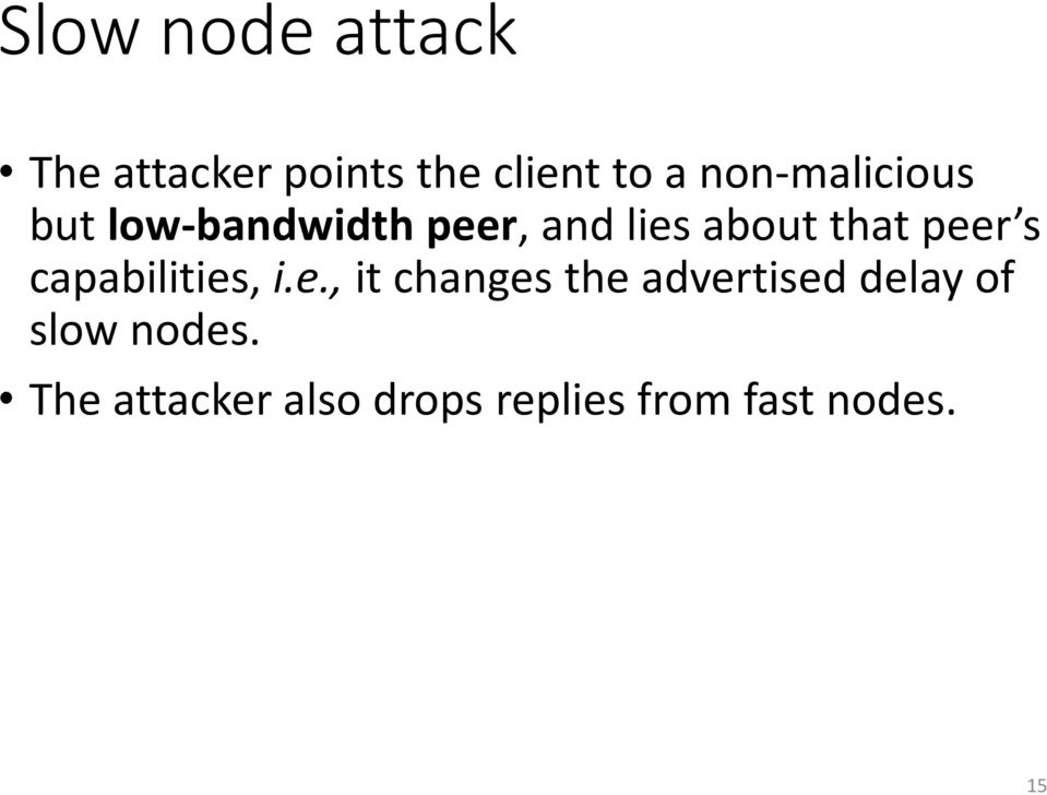 peer s capabilities, i.e., it changes the advertised delay of slow nodes.