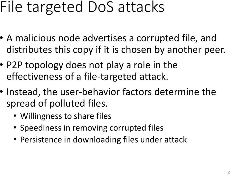 P2P topology does not play a role in the effectiveness of a file-targeted attack.