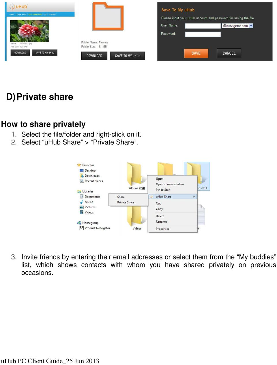 Select uhub Share > Private Share. 3.
