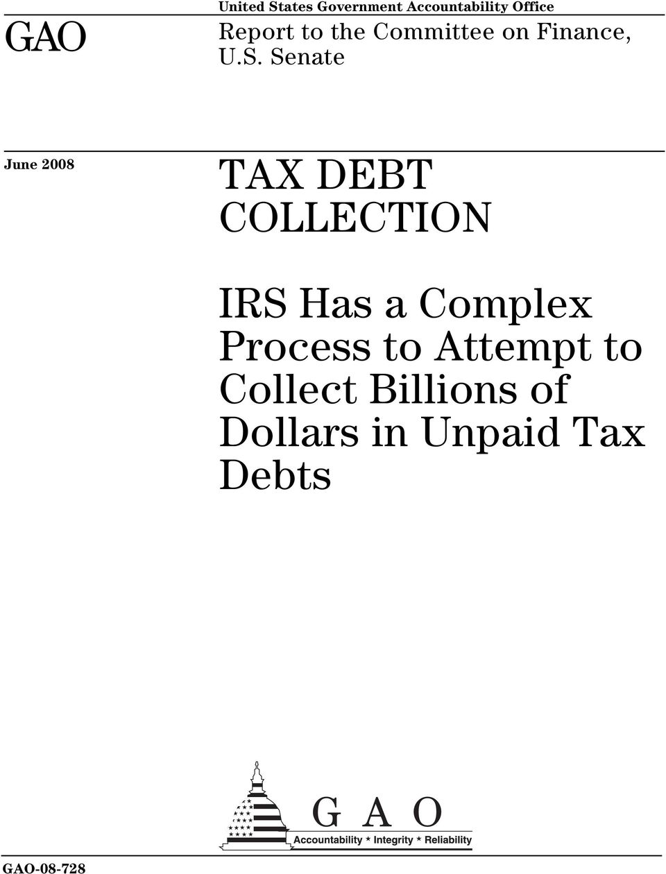Senate June 2008 TAX DEBT COLLECTION IRS Has a Complex