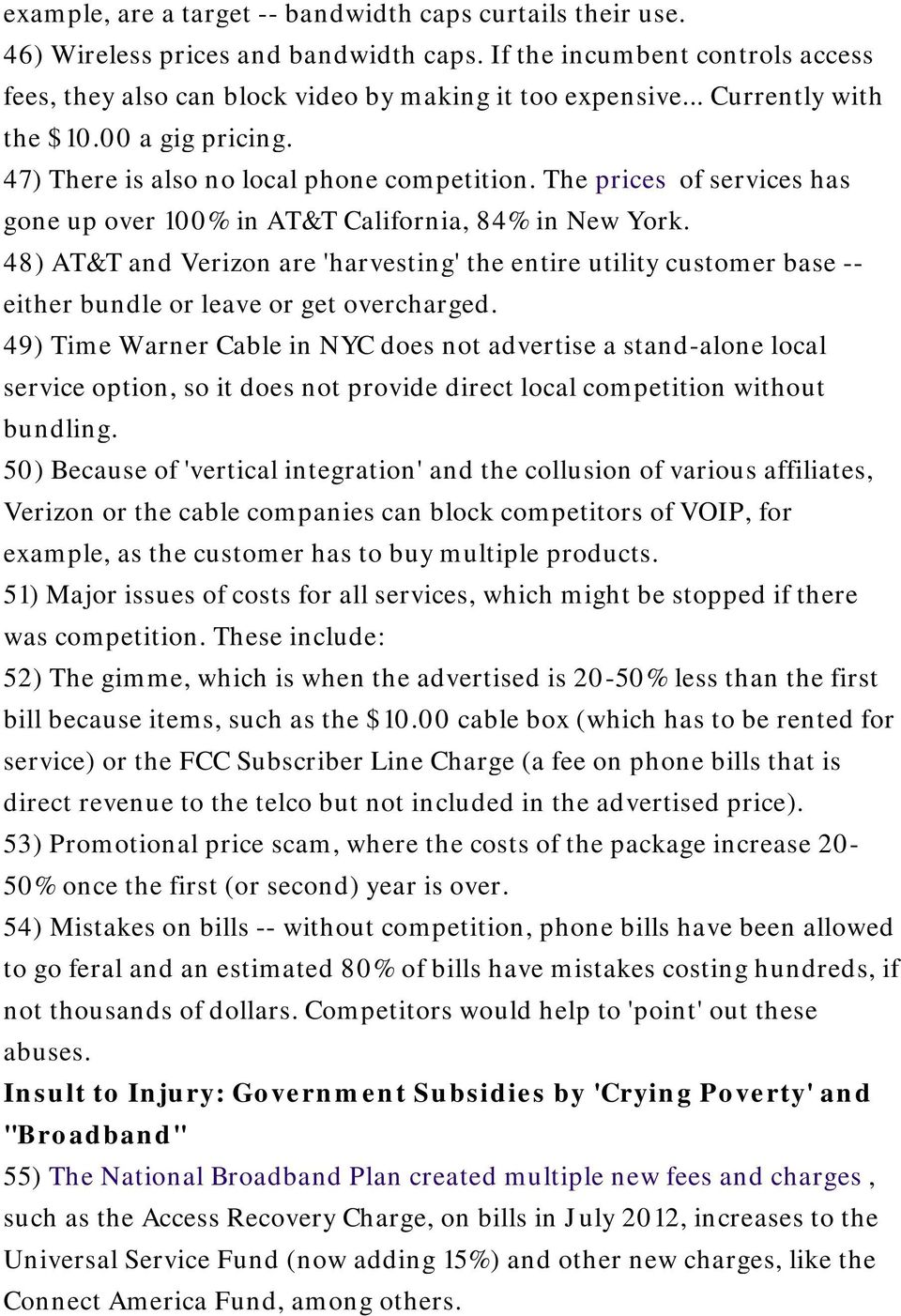 48) AT&T and Verizon are 'harvesting' the entire utility customer base -- either bundle or leave or get overcharged.