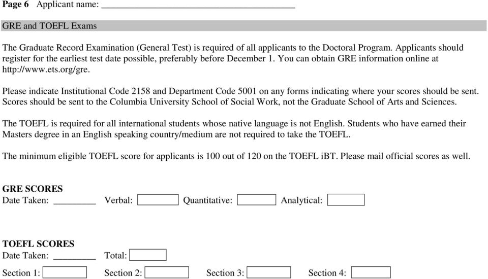 Please indicate Institutional Code 2158 and Department Code 5001 on any forms indicating where your scores should be sent.