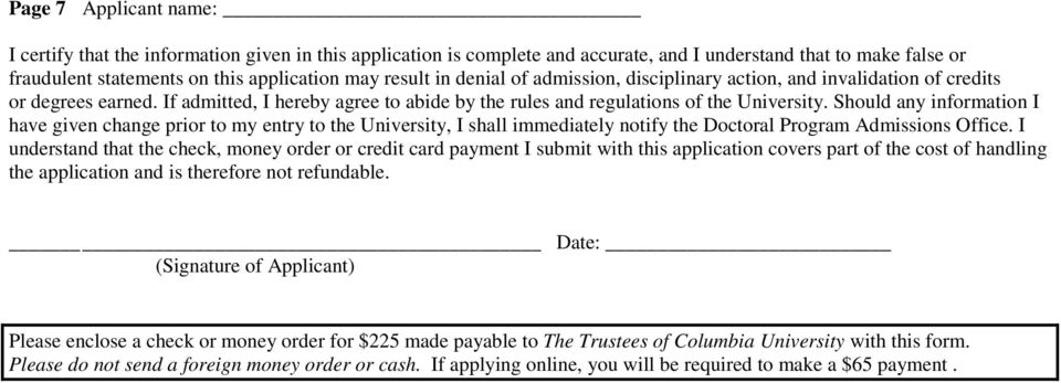 Should any information I have given change prior to my entry to the University, I shall immediately notify the Doctoral Program Admissions Office.