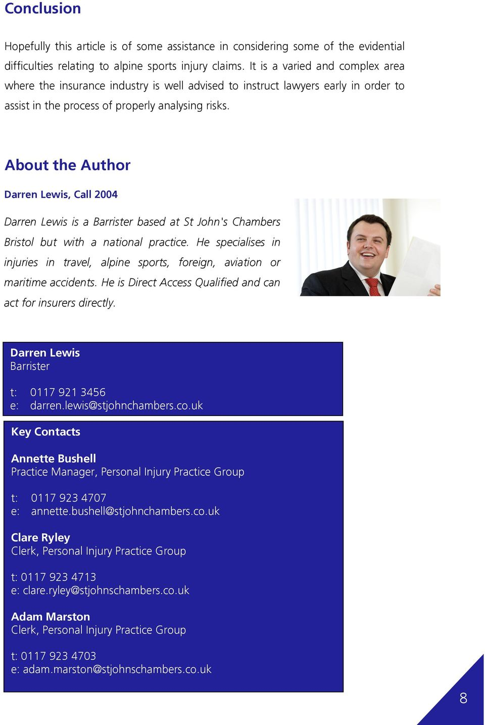 About the Author Darren Lewis, Call 2004 Darren Lewis is a Barrister based at St John's Chambers Bristol but with a national practice.