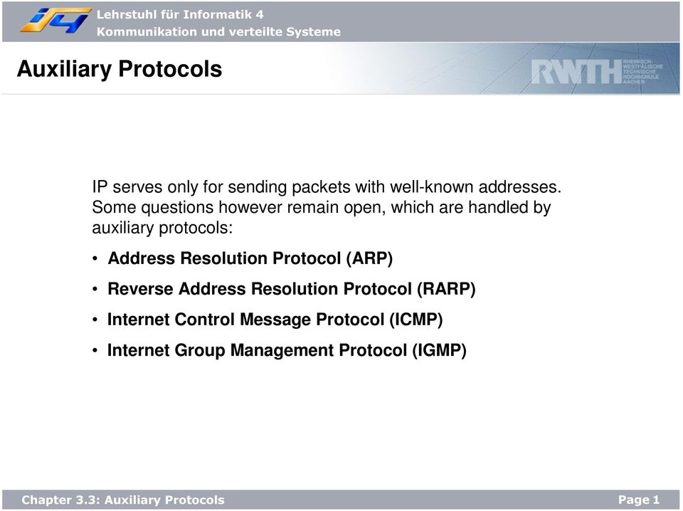 Address Resolution Protocol (ARP) Reverse Address Resolution Protocol (RARP)