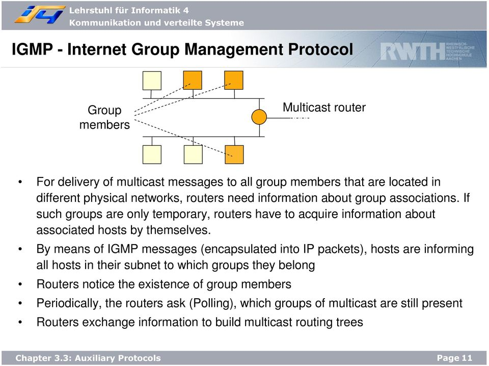 If such groups are only temporary, routers have to acquire information about associated hosts by themselves.