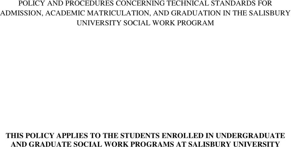 SOCIAL WORK PROGRAM THIS POLICY APPLIES TO THE STUDENTS ENROLLED IN