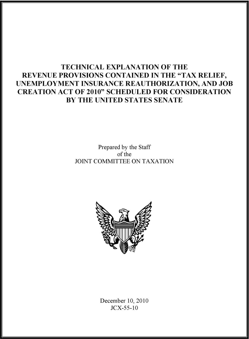 2010 SCHEDULED FOR CONSIDERATION BY THE UNITED STATES SENATE Prepared