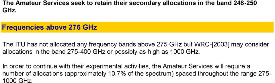 allocations in the band 275-400 GHz or possibly as high as 1000 GHz.