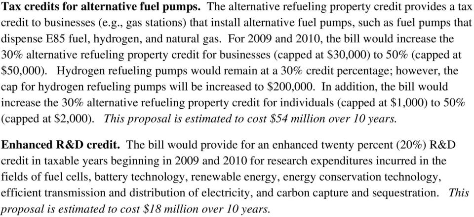 Hydrogen refueling pumps would remain at a 30% credit percentage; however, the cap for hydrogen refueling pumps will be increased to $200,000.