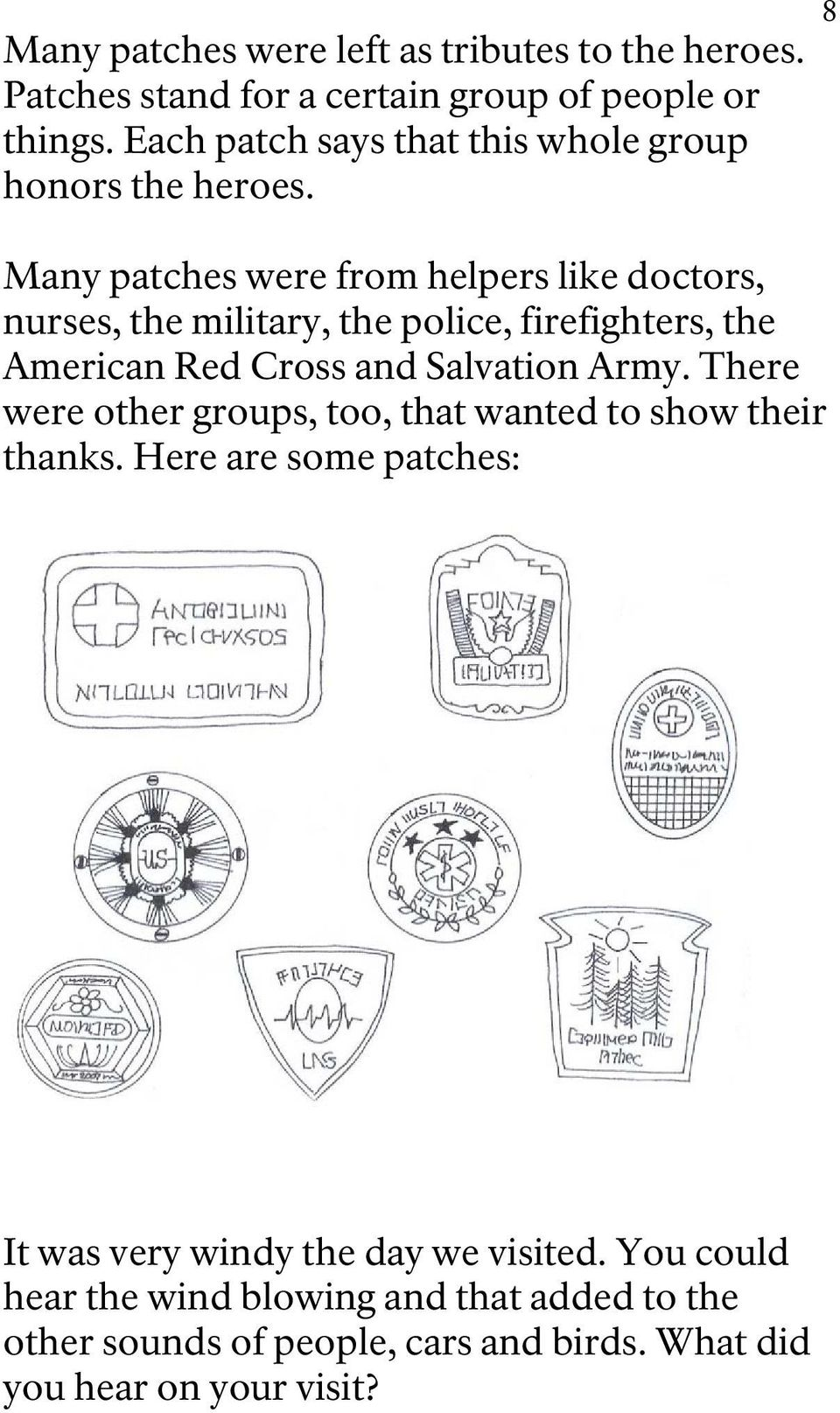 Many patches were from helpers like doctors, nurses, the military, the police, firefighters, the American Red Cross and Salvation Army.