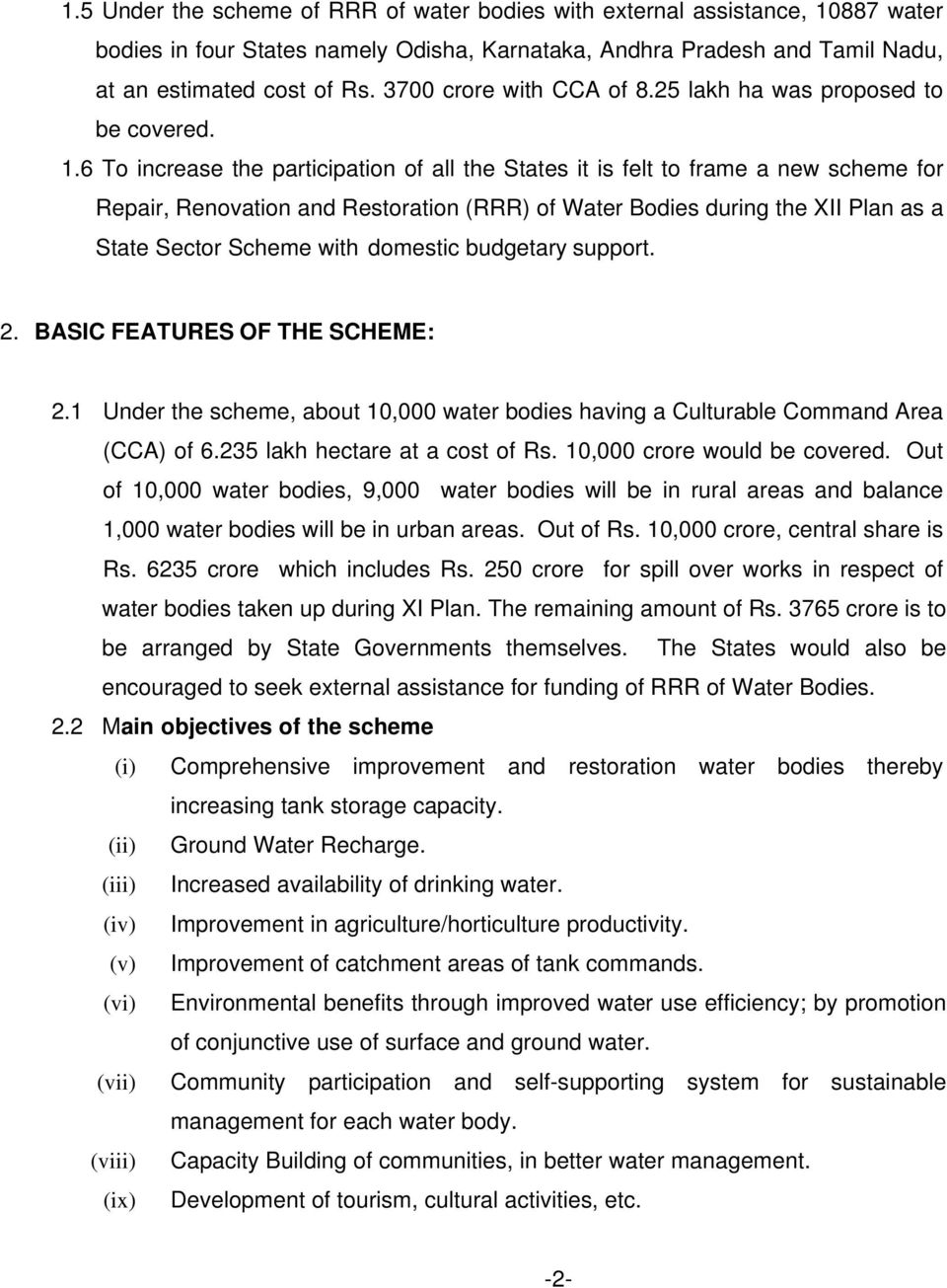 6 To increase the participation of all the States it is felt to frame a new scheme for Repair, Renovation and Restoration (RRR) of Water Bodies during the XII Plan as a State Sector Scheme with