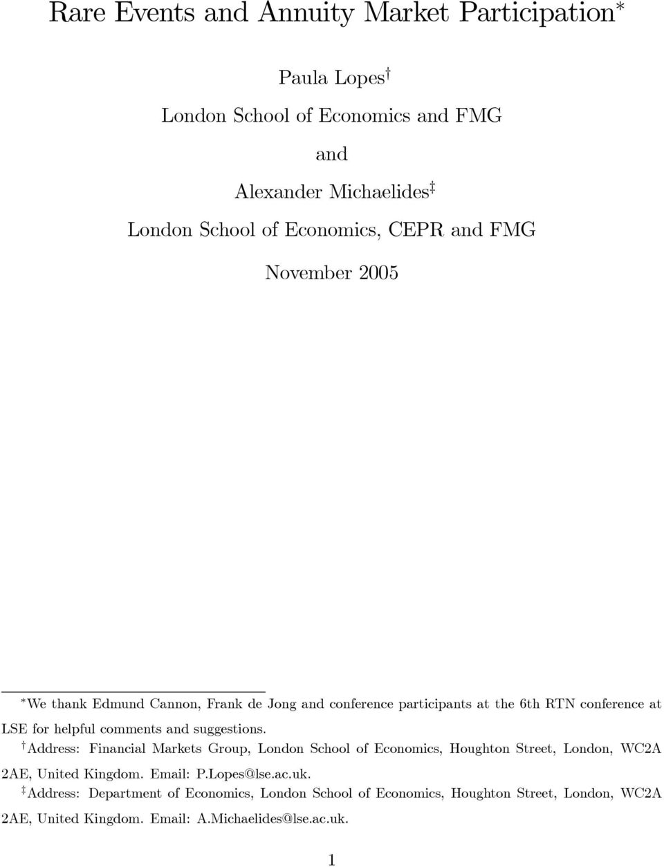 and suggestions. Address: Financial Markets Group, London School of Economics, Houghton Street, London, WC2A 2AE, United Kingdom. Email: P.Lopes@lse.