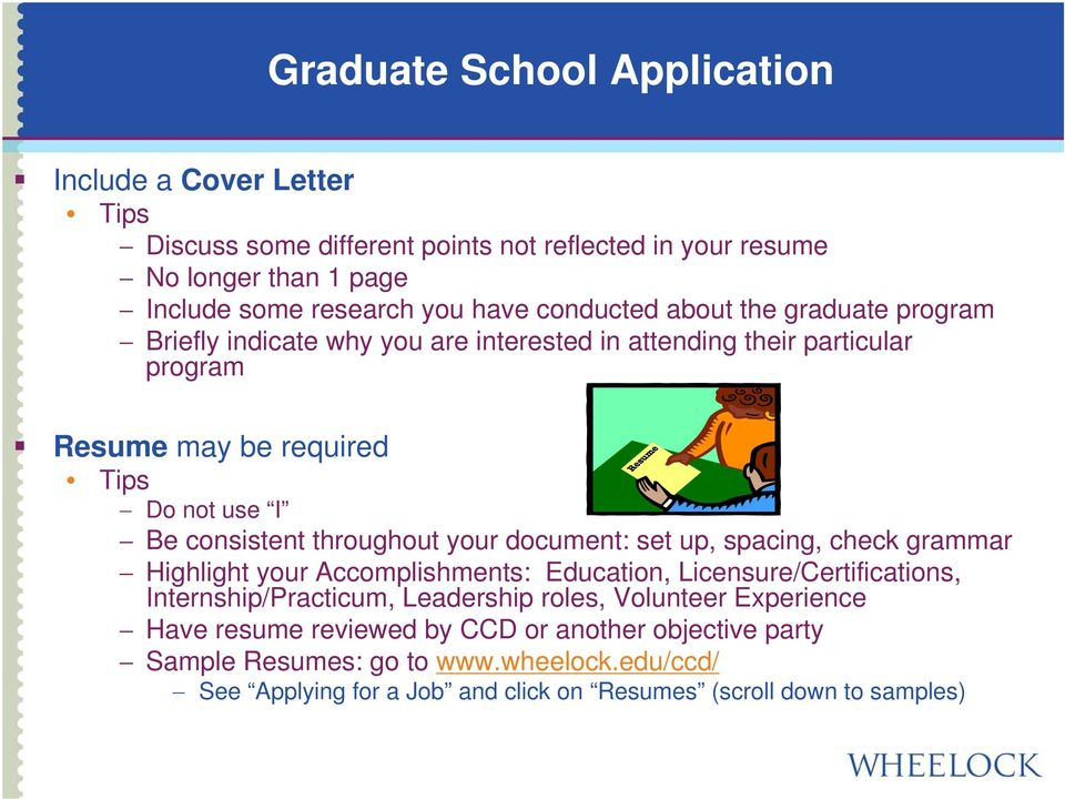 throughout your document: set up, spacing, check grammar Highlight your Accomplishments: Education, Licensure/Certifications, Internship/Practicum, Leadership roles,