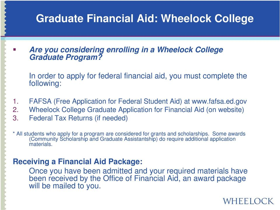 Wheelock College Graduate Application for Financial Aid (on website) 3.