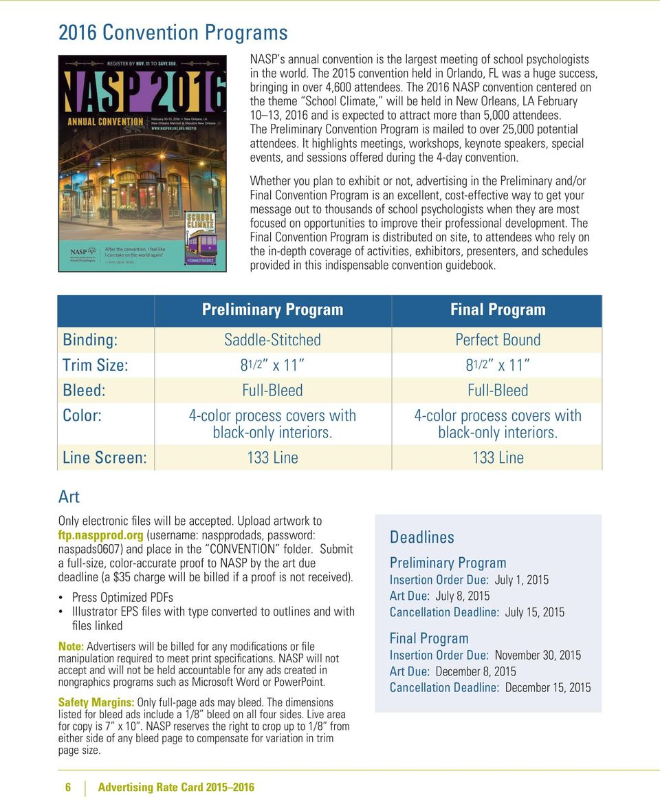 The 2016 NASP convention centered on the theme School Climate, will be held in New Orleans, LA February 10 13, 2016 and is expected to attract more than 5,000 attendees.