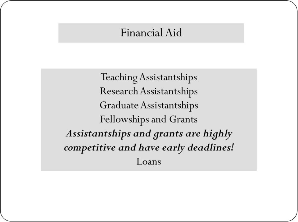 Fellowships and Grants Assistantships and